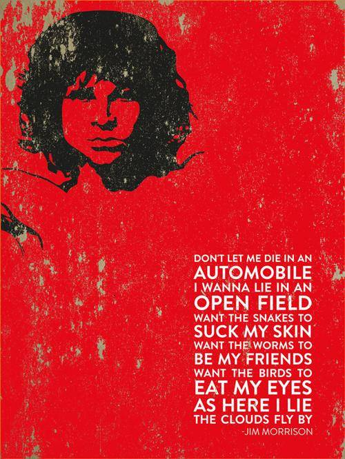 Jim Morrison dont let me die quote