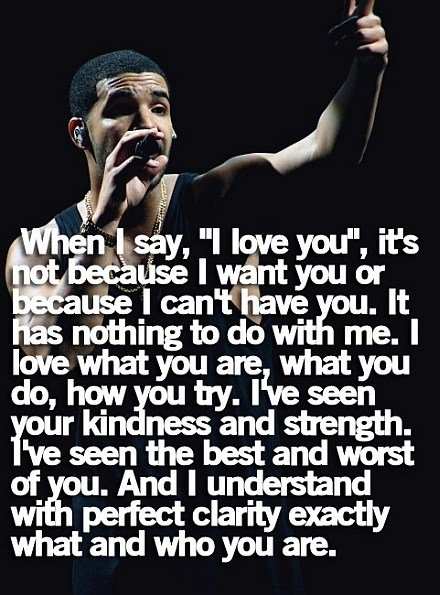 Drake when I say love you quote