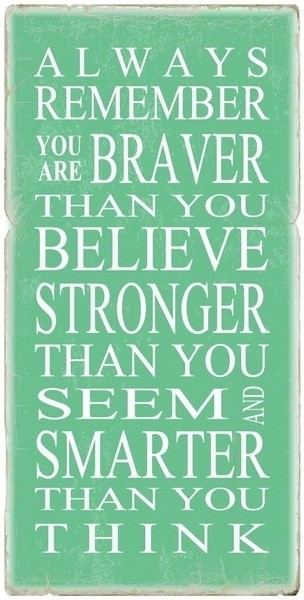 smarter braver stronger quote