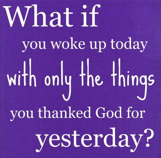 wake up and thanks to god