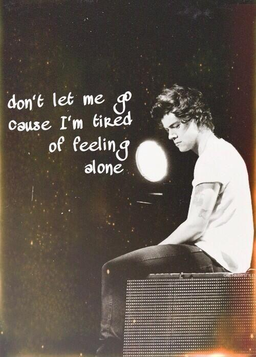 dont let me go alone