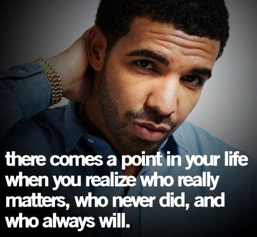 the gallery for quotes from drake about life