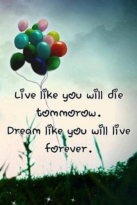 live like die tomorrow dreams quote