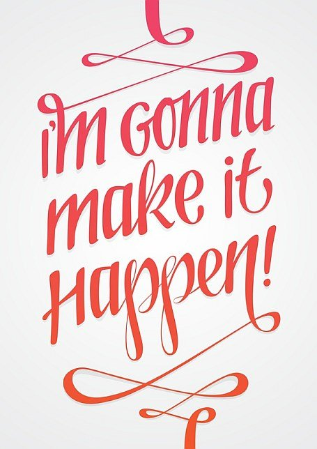 positive words- Im gonna make it happen quote