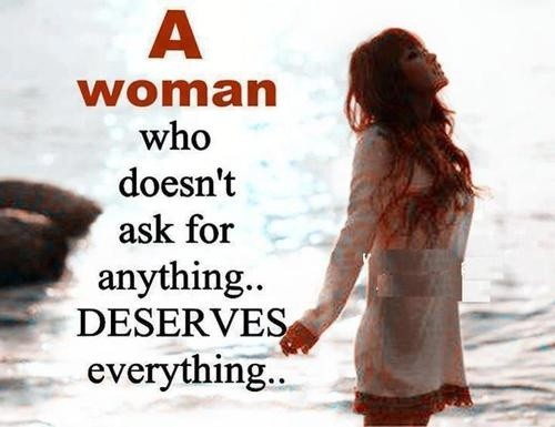 woman deserves everything quote