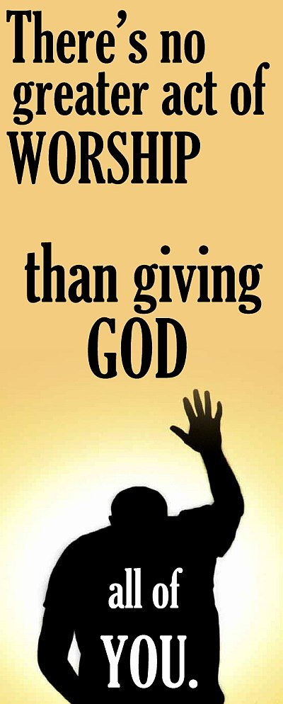 Worship Quotes Amazing Giving God All Of You  Quote Picture