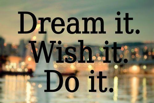 Dream Wish Do quote