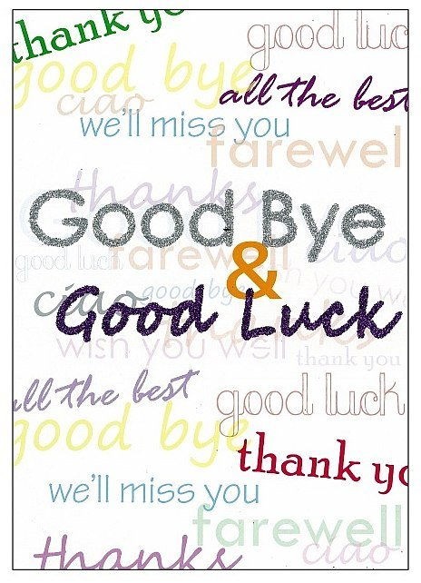 Good Bye and Good Luck!