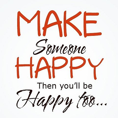 Make someone happy quote