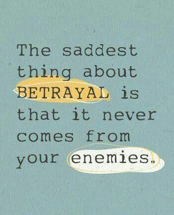 betrayal enemies saying