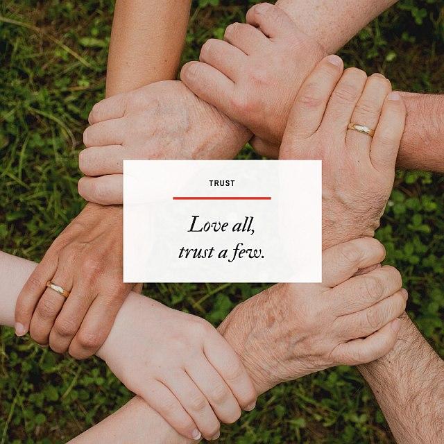 Love all trust a few