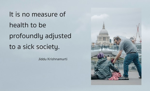 Adjusted to a sick society quote