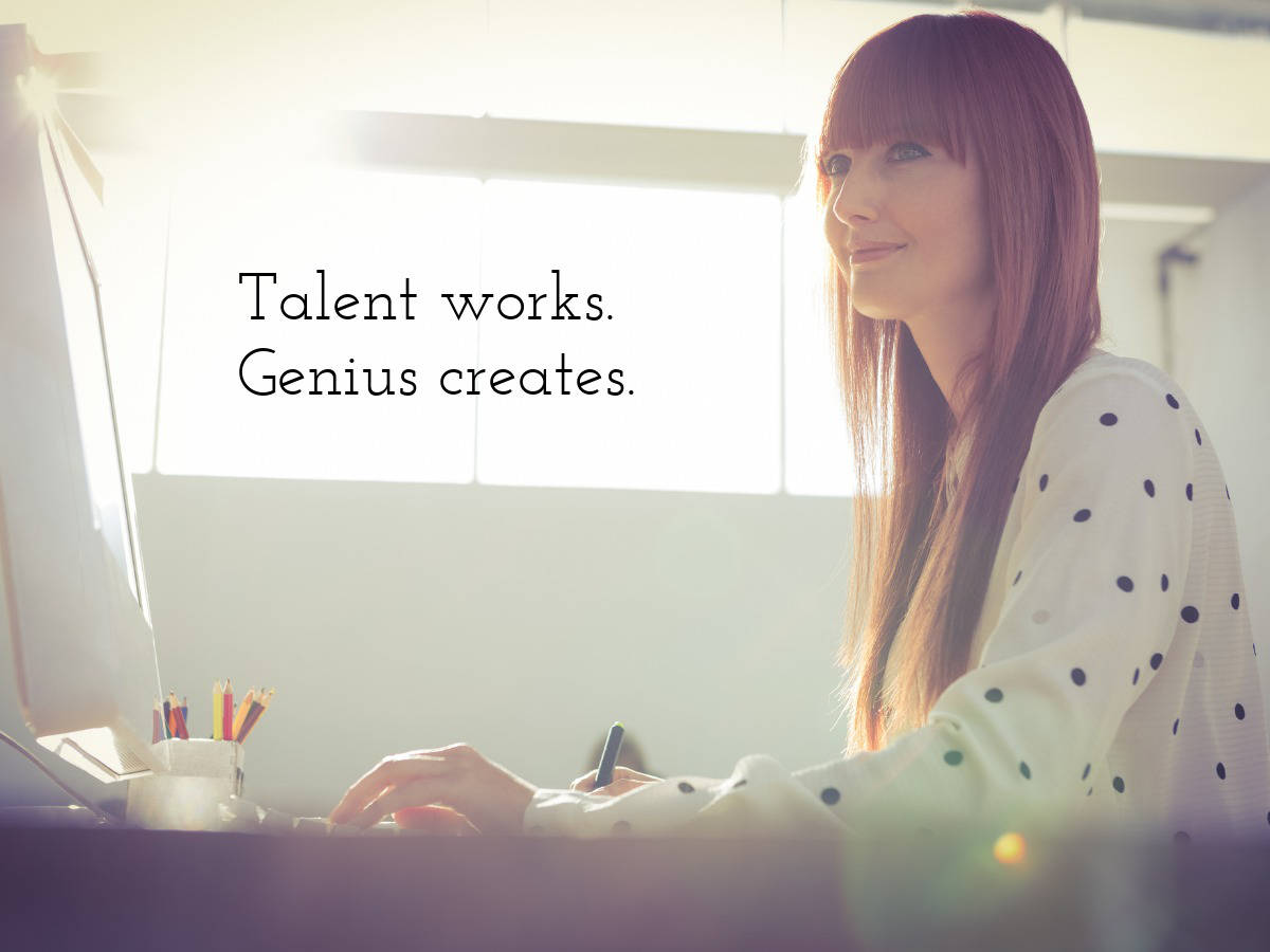 talent works genius, creates quote